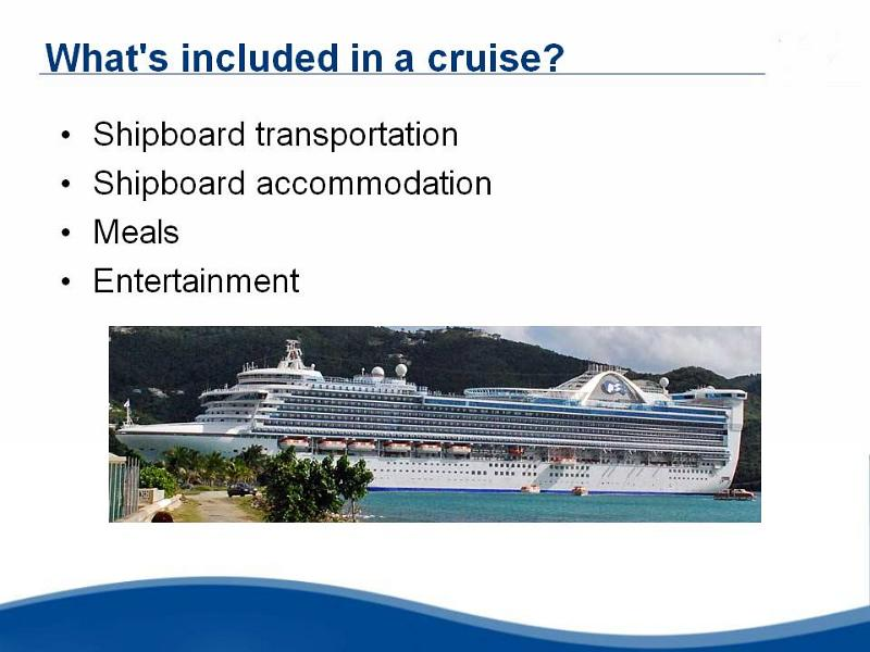 Ocean Cruising, First Time Cruising, Included