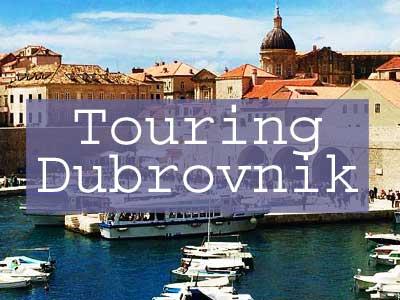 Touring Dubrovnik